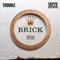 "Trouble ""Brick""  Ft. Skippa Da Flippa | Prod. By Cassius Jay"