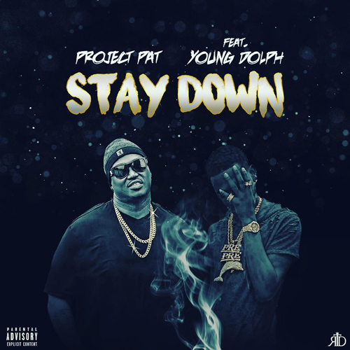 """PROJECT PAT – """"STAY DOWN"""" FT  YOUNG DOLPH 