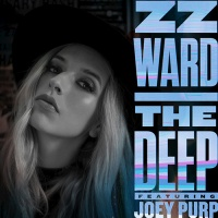 "ZZ WARD – ""THE DEEP"" FT. JOEY PURP"