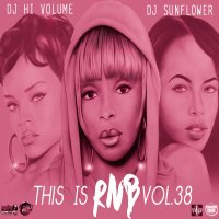 This Is RNB Vol. 38 @DJHivolume & @SunflowerTheDJ