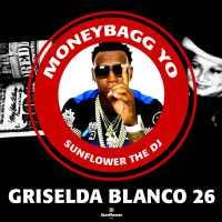 GRISELDA BLANCO 26-MONEYBAGG YO